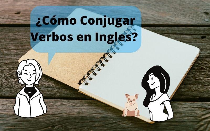 Conjugar Verbos en Ingles