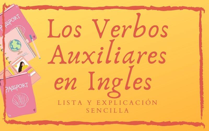 Verbos Auxiliares en Ingles: lista y explicación